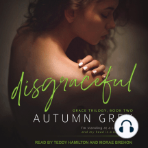 disgraceful: Grace Trilogy, Book Two