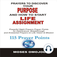 Prayers To Discover Your Purpose And How To Start Life Assignment: Powerful Night Prayers Prayer Points For Deliverance, Breakthrough And Answered Prayers On Life Vision And Mission