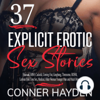 37 Explicit Erotic Sex Stories: Bisexual, BBW, Cuckold, Coming Out, Gangbang, Threesome, BDSM, Lesbian First Time Sex, Medical, Older Woman Younger Man and Much More...