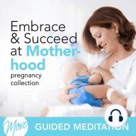 Embrace & Succeed at Motherhood