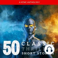 50 Classic Thriller Short Stories Vol 1