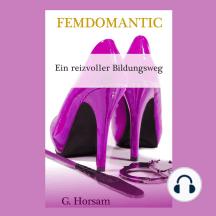 Ein reizvoller Bildungsweg: Femdomantic 2