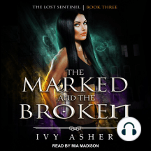 The Marked and the Broken: The Lost Sentinel | Book Three