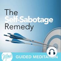 The Self Sabotage Remedy