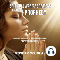Spiritual Warfare Prayers Triggered By Prophecy: Powerful Prayer Guide & Prayers for Deliverance, Prosperity & Breakthrough: Powerful Prayer Guide & Prayers for Deliverance, Prosperity & Breakthrough