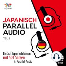 Japanisch Parallel Audio: Einfach Japanisch lernen mit 501 Sätzen in Parallel Audio - Teil 2
