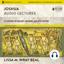 Joshua: Audio Lectures: 24 Lessons on History, Meaning, and Application