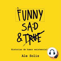 Funny, Sad & True: Historias de humor existencial