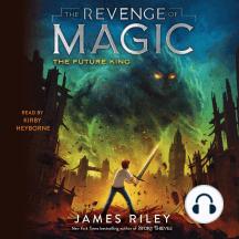 The Future King: The Revenge of Magic