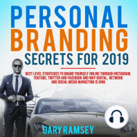 Personal Branding Secrets For 2019: Next Level Strategies to Brand Yourself Online through Instagram, YouTube, Twitter, and Facebook And Why Digital, Network, and Social Media Marketing is King