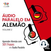 Áudio Paralelo em Alemão: Aprender Alemão com 501 Frases em Áudio Paralelo - Volume 2