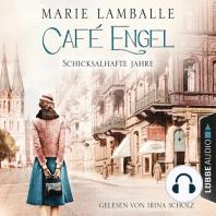 Schicksalhafte Jahre - Café Engel, Teil 2