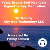 Yogic Breath Self Hypnosis Hypnotherapy Meditation