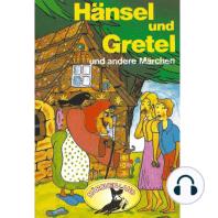Gebrüder Grimm, Hänsel und Gretel und weitere Märchen