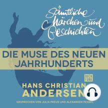 H. C. Andersen: Sämtliche Märchen und Geschichten, Die Muse des neuen Jahrhunderts