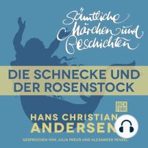 H. C. Andersen: Sämtliche Märchen und Geschichten, Die Schnecke und der Rosenstock