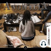 Anomalia - Das Hörspiel, Folge 4: Quo Vadis