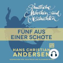 H. C. Andersen: Sämtliche Märchen und Geschichten, Fünf aus einer Schote