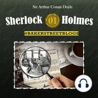 Sherlock Holmes, Bakerstreet Blogs, Folge 1