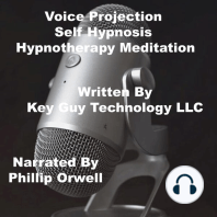Voice Projection Self Hypnosis Hypnotherapy Meditation