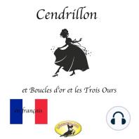 Contes de fées en français, Cendrillon / Boucle d'or et les Trois Ours