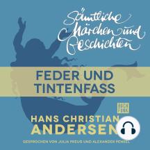 H. C. Andersen: Sämtliche Märchen und Geschichten, Feder und Tintenfass