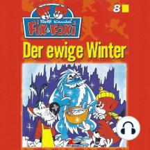 Fix & Foxi, Folge 8: Der ewige Winter