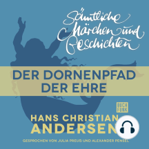 H. C. Andersen: Sämtliche Märchen und Geschichten, Der Dornenpfad der Ehre
