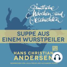 H. C. Andersen: Sämtliche Märchen und Geschichten, Suppe aus einem Wurstpeiler