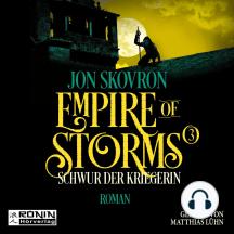 Schwur der Kriegerin - Empire of Storms, Band 3
