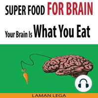Super Food for Brain - Your Brain Is What You Eat: Think Smarter, Positive, Productive and Learn Faster While Protecting Your Brain