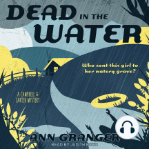Dead in the Water: Who sent this girl to her watery grave?, A Campbell & Carter Mystery
