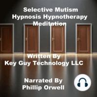 Selective Mutism Self Hypnosis Hypnotherapy Meditation
