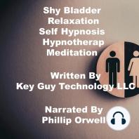 Shy Bladder Relaxation Self Hypnosis Hypnotherapy Meditation