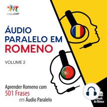 Áudio Paralelo em Romeno: Aprender Romeno com 501 Frases em Áudio Paralelo - Volume 2