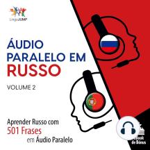 Áudio Paralelo em Russo: Aprender Russo com 501 Frases em Áudio Paralelo - Volume 2