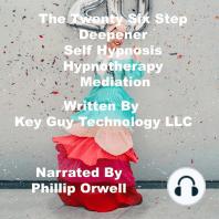 The Twenty Six Step Deepener Self Hypnosis Hypnotherapy Meditation