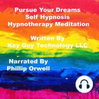 Pursue Dreams Self Hypnosis Hypnotherapy Meditation