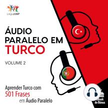 Áudio Paralelo em Turco: Aprender Turco com 501 Frases em Áudio Paralelo - Volume 2