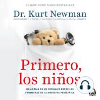Primero, los niños: Memorias de una cirujano desde las fronteras de la medicina pediátrica