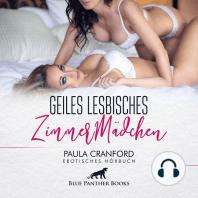 Geiles lesbisches ZimmerMädchen / Erotik Audio Story / Erotisches Hörbuch