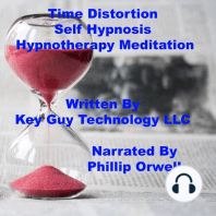 Time Distortion Change Your Perception Self Hypnosis Hypnotherapy Meditation