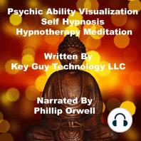 Psychic Ability Visualization Self Hypnosis Hypnotherapy Meditation