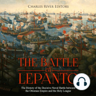 Battle of Lepanto, The: The History of the Decisive Naval Battle between the Ottoman Empire and the Holy League