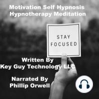 Motivation Self Hypnosis Hypnotherapy Meditation