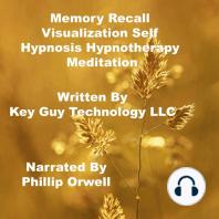 Memory Improvement Visualization Self Hypnosis Hypnotherapy Meditation