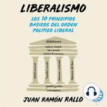 Liberalismo: Los 10 principios básicos del orden liberal