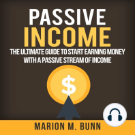 Passive Income: The Ultimate Guide to Start Earning Money with a Passive Stream of Income