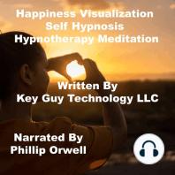 Happiness Visualization Self Hypnosis Hypnotherapy Meditation