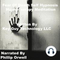 Fear Of Death Self Hypnosis Hypnotherapy Meditation